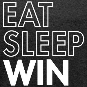 Eat Sleep Win T-skjorter - T-skjorte med rulleermer for kvinner