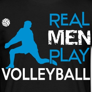 Real Men play Volleyball Camisetas - Camiseta hombre