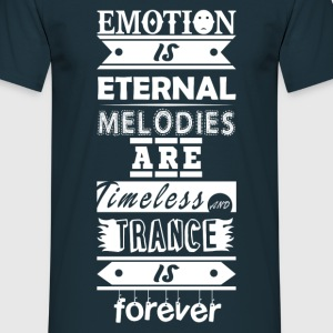 Trance is Forever Quote - Men's T-Shirt