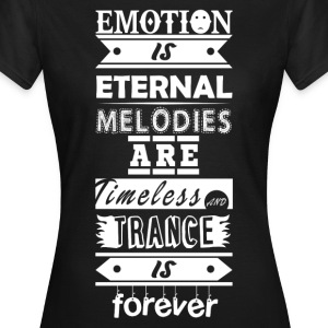 Trance is Forever Quote - Women's T-Shirt