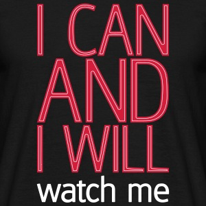 I can and I will watch me T-shirts - Mannen T-shirt