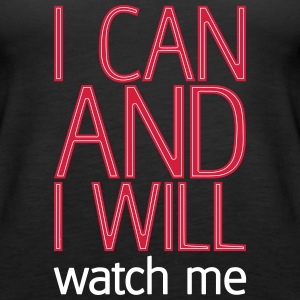 I can and I will watch me Topper - Premium singlet for kvinner