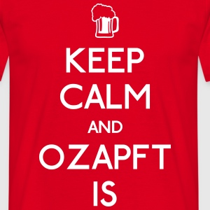 Keep Calm and Ozapft Is - Oktoberfest outfit T-Shirts - Men's T-Shirt