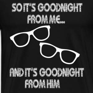 Goodnight From Him - Men's Premium T-Shirt