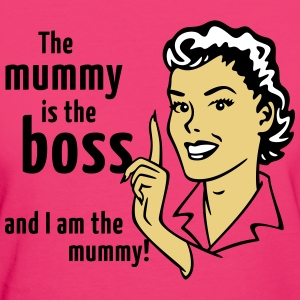 The mummy is the boss and I am the mummy! T-Shirts - Women's Organic T-shirt