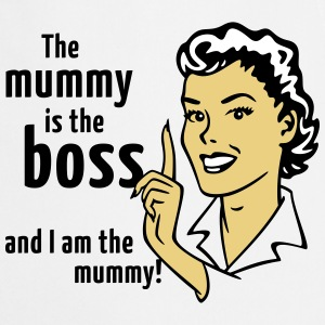 The mummy is the boss and I am the mummy!  Aprons - Cooking Apron