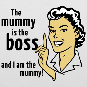 The mummy is the boss and I am the mummy! Bags & Backpacks - Tote Bag