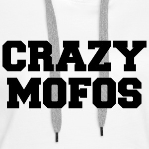 Crazy Mofos  Sweat-shirts - Sweat-shirt à capuche Premium pour femmes