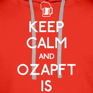 Keep Calm and Ozapft Is - Oktoberfest outfit Pullover & Hoodies - Männer Premium Hoodie