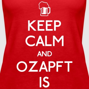 Keep Calm and Ozapft Is - Oktoberfest outfit Tops - Frauen Premium Tank Top