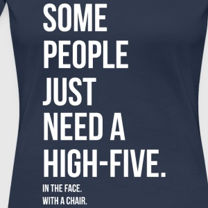 HIGH 5 IN YOUR FACE - Frauen Premium T-Shirt