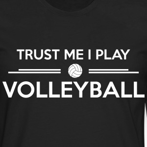 Trust me I play volleyball Shirts met lange mouwen - Mannen Premium shirt met lange mouwen