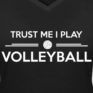 Trust me I play volleyball T-Shirts - Women's V-Neck T-Shirt