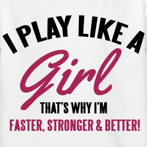 I play like a girl. That's why I'm faster T-shirts - Børne-T-shirt