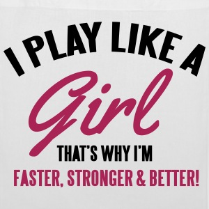 I play like a girl. That's why I'm faster Sacs et sacs à dos - Tote Bag