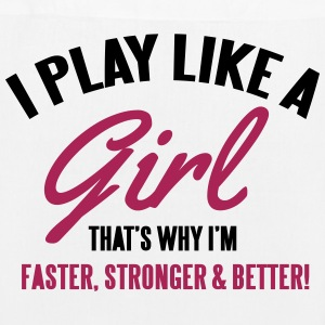 I play like a girl. That's why I'm faster Bags & Backpacks - EarthPositive Tote Bag
