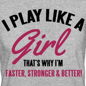 I play like a girl. That's why I'm faster Camisetas - Camiseta ecológica mujer