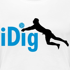 Volleyball: iDig T-shirts - Vrouwen Premium T-shirt
