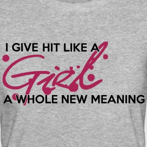 I give hit like a girl a whole new meaning T-shirts - Vrouwen Bio-T-shirt