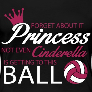 Not even Cinderella is getting to this ball! Tee shirts - T-shirt Premium Femme