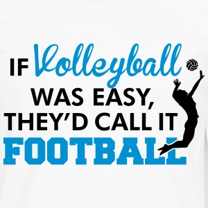 If Volleyball was easy, they'd call it football Manches longues - T-shirt manches longues Premium Homme