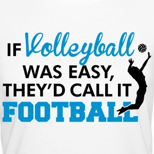 If Volleyball was easy, they'd call it football T-shirts - Vrouwen Bio-T-shirt