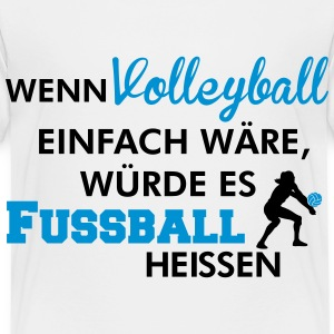 Simple volleyball would mean soccer Shirts - Kids' Premium T-Shirt