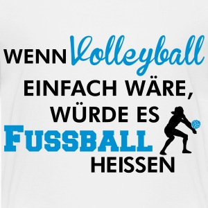 Simple volleyball would mean soccer Shirts - Teenager Premium T-shirt