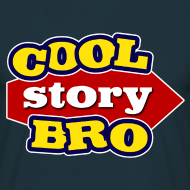 Ontwerp ~ T-shirt Cool Story Bro!