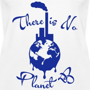 There is no Planet B Tops - Frauen Premium Tank Top