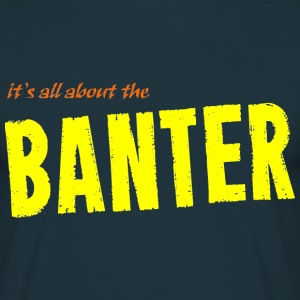 banter T-Shirts - Men's T-Shirt