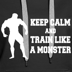 Keep Calm an train like a monster Sweat-shirts - Sweat-shirt à capuche Premium pour femmes