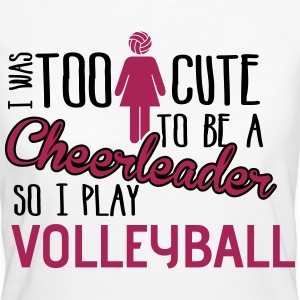 Volleyball: I was too cute to be a chearleader T-skjorter - Økologisk T-skjorte for kvinner
