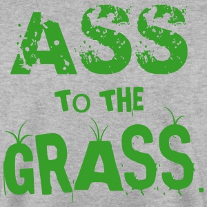 Ass to the Grass Hoodies & Sweatshirts - Men's Sweatshirt
