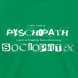 I am not a psychopath - Men's Premium T-Shirt