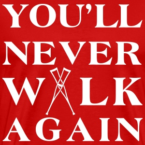 You ll never walk again YNWA T-shirts - Premium-T-shirt herr