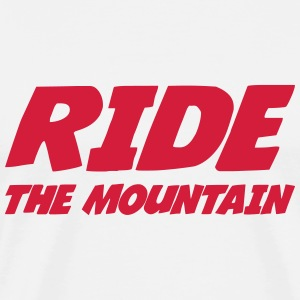Ride the mountain ! T-Shirts - Men's Premium T-Shirt