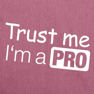 Trust me I'm a PRO