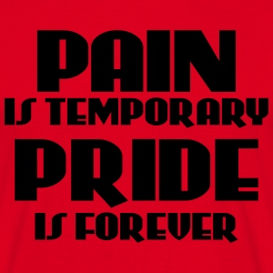 Pain is temporary, pride is forever Tee shirts - T-shirt Homme