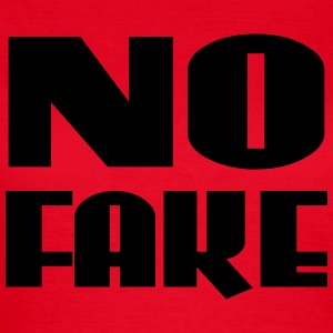 No Fake T-Shirts - Frauen T-Shirt