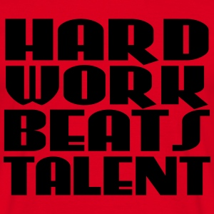 Hard work beats talent T-Shirts - Männer T-Shirt