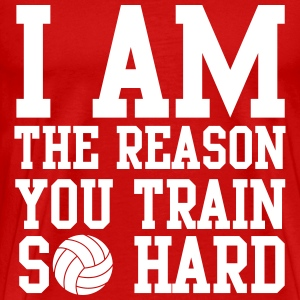 I am the reason you train so hard T-Shirts - Männer Premium T-Shirt