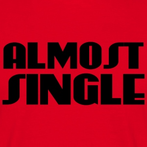 Almost Single T-Shirts - Men's T-Shirt