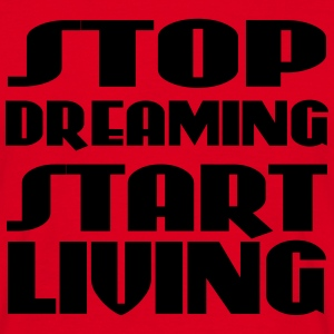 Stop dreaming, start living T-shirts - T-shirt herr