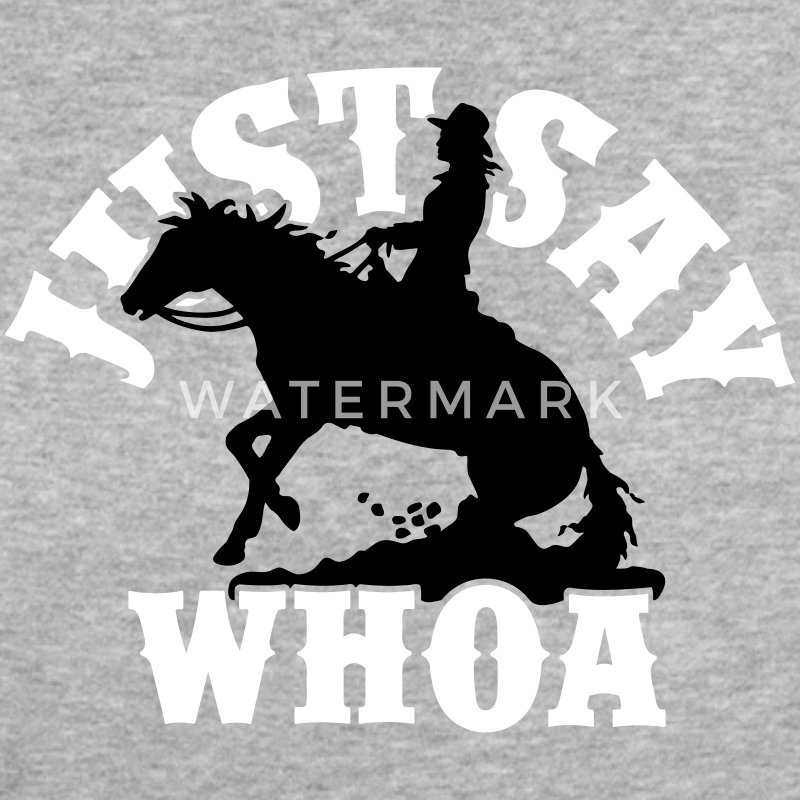 Just Say Whoa Western Lady T-Shirts - Frauen Bio-T-Shirt