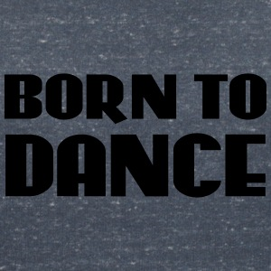 Born to dance T-shirts - Vrouwen T-shirt met V-hals