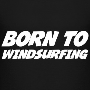 Born to Windsurfing Tee shirts - T-shirt Premium Ado