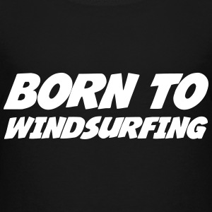 Born to Windsurfing Shirts - Kinderen Premium T-shirt
