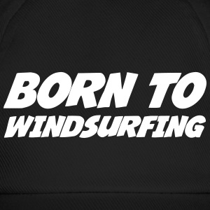 Born to Windsurfing Caps & Hats - Baseball Cap