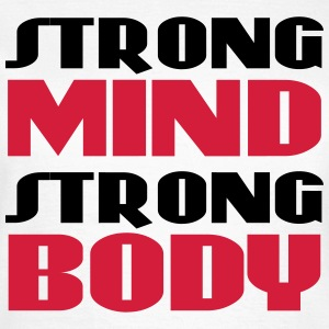 Strong mind, strong body T-Shirts - Women's T-Shirt